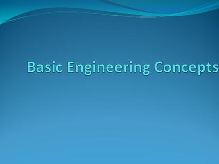 Scope of the presentation Scope of this presentation is to learn below engineering concept : Energy.