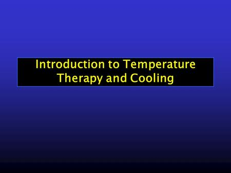 Introduction to Temperature Therapy and Cooling. Temperature Therapy Perspectives on Cooling Vital sign Maslov's hierarchy of needs - shelter Nature's.