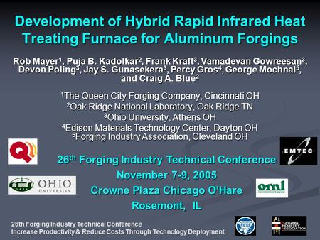 26th Forging Industry Technical Conference Increase Productivity & Reduce Costs Through Technology Deployment Development of Hybrid Rapid Infrared Heat.