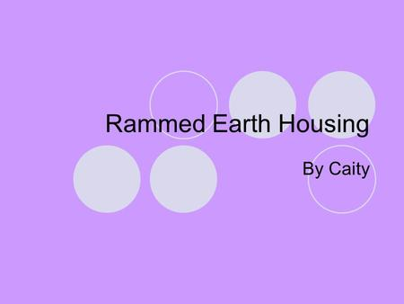 Rammed Earth Housing By Caity. What does it look like? Rammed earth typically has horizontal stratification marks that can be used aesthetically, or can.