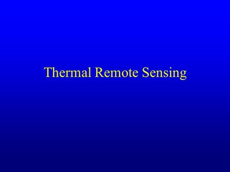 Thermal Remote Sensing. Thermal IR Remote Sensing Thermal infrared radiation refers to electromagnetic waves with a wavelength of between 3 and 20 micrometers.