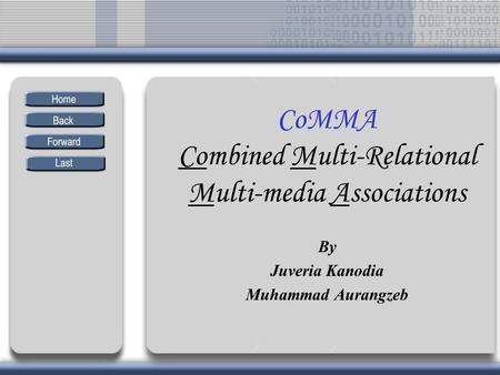 CoMMA Combined Multi-Relational Multi-media Associations By Juveria Kanodia Muhammad Aurangzeb.