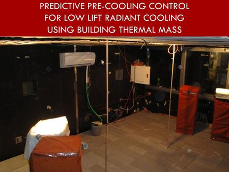 PREDICTIVE PRE-COOLING CONTROL FOR LOW LIFT RADIANT COOLING USING BUILDING THERMAL MASS.