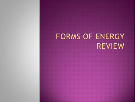 Forms of Energy Review.
