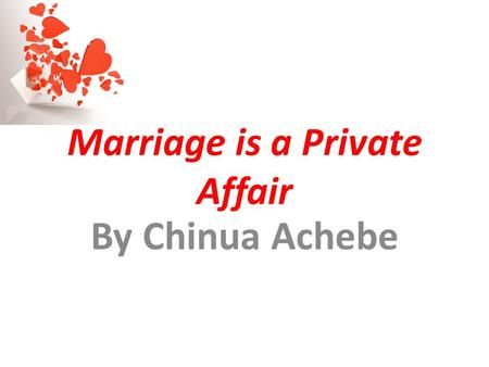 marriage is a private affair chinua Marriage is a private affair is a 1944 war-comedy film contents 1 plot 2 cast 3  reception 4 radio adaptation 5 references 6 external links plot[edit.