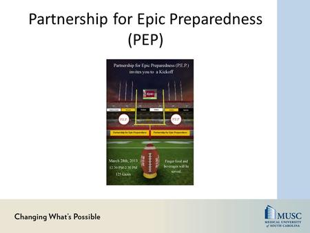 Partnership for Epic Preparedness (PEP). Why Epic? Patient Safety Meaningful Use funding through better reporting Improved Documentation Integrated Communication.