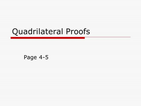 Quadrilateral Proofs Page 4-5.
