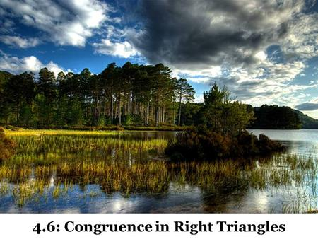 4.6: Congruence in Right Triangles