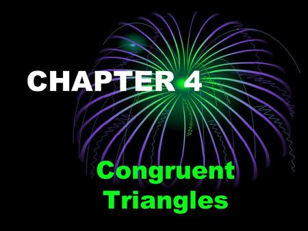 CHAPTER 4 Congruent Triangles SECTION 4-1 Congruent Figures.