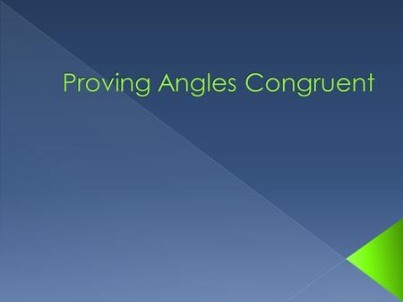Proving Angles Congruent