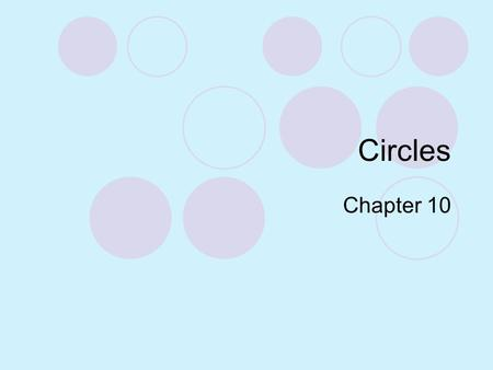 Circles Chapter 10 Essential Questions How do I identify segments and lines related to circles? How do I use properties of a tangent to a circle?