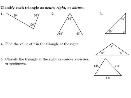Triangles Galore!. Triangles Galore! Classification By Angle Acute triangle Obtuse triangle Right triangle.