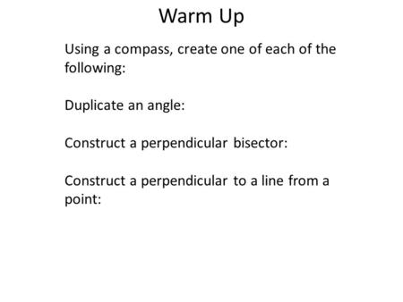 Warm Up Using a compass, create one of each of the following: