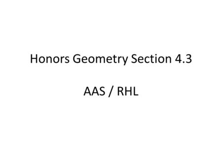 Honors Geometry Section 4.3 AAS / RHL