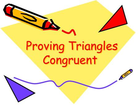 Proving Triangles Congruent. Two geometric figures with exactly the same size and shape. Review of Congruence A C B DE F.