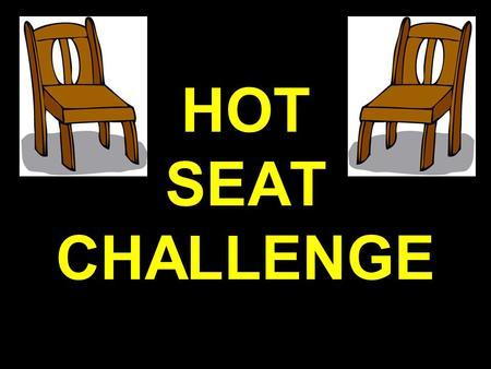 HOT SEAT CHALLENGE. SCORING First team finished with correct answer Second team finished with correct answer Correct answer Incorrect answer Talking 3.