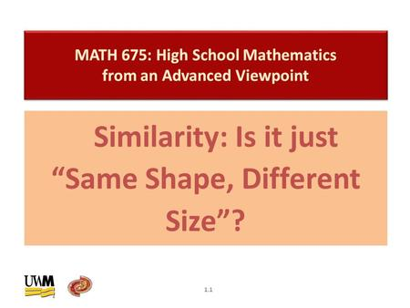 "Similarity: Is it just ""Same Shape, Different Size""? 1.1."