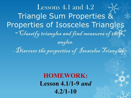 -Classify <strong>triangles</strong> and find measures <strong>of</strong> their angles.