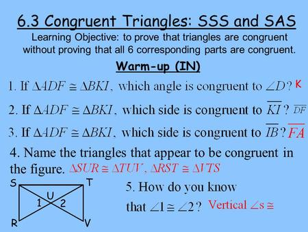 6.3 Congruent Triangles: SSS and SAS
