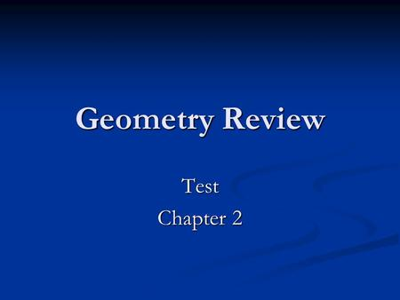 Geometry Review Test Chapter 2.