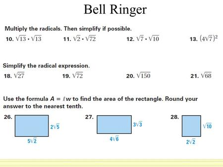 Bell Ringer. A right triangle with angles measure of 45,45, and 90 are called 45-45-90 triangles.