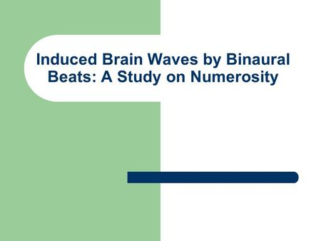 Induced Brain Waves by Binaural Beats: A Study on Numerosity.