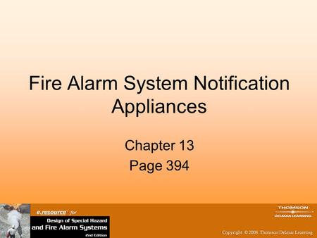 Fire Alarm System Notification Appliances Chapter 13 Page 394.