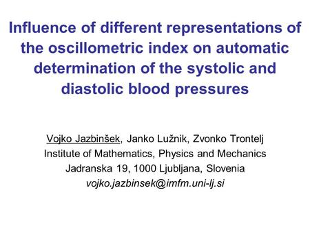 Influence of different representations of the oscillometric index on automatic determination of the systolic and diastolic blood pressures Vojko Jazbinšek,