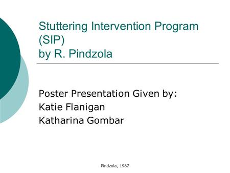Stuttering Intervention Program (SIP) by R. Pindzola