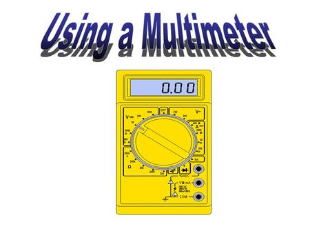 What is a multimeter? A multimeter is a devise used to measure voltage, resistance and current in electronics & electrical equipment It is also used to.