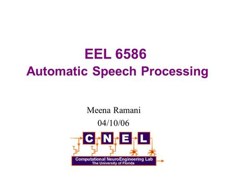 Meena Ramani 04/10/06 EEL 6586 Automatic Speech Processing.