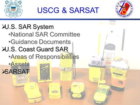 USCG & SARSAT  U.S. SAR System National SAR CommitteeNational SAR Committee Guidance DocumentsGuidance Documents  U.S. Coast Guard SAR Areas of ResponsibilitiesAreas.
