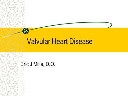 Valvular Heart Disease Eric J Milie, D.O.. Goals and Objectives Recognize which cardiac murmurs warrant further evaluation Understand three cardinal signs.