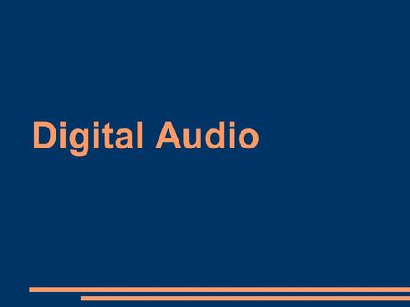Digital Audio. Sound:Multimedia ● Sound (and its derivatives; speech, music, etc., generally referred to, if audible to humans, as audio) has a significant.