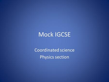 Mock IGCSE Coordinated science Physics section. P1: THE STRENGTH OF SOLIDS Hookes law – including calculations Moments – calculations Why things balance.
