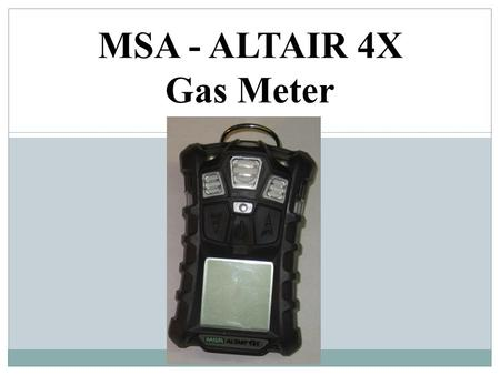 MSA - ALTAIR 4X Gas Meter.