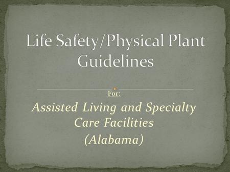 For: Assisted Living and Specialty Care Facilities (Alabama)