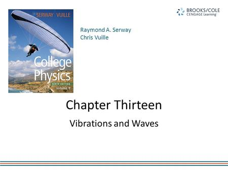 Chapter Thirteen Vibrations and Waves.