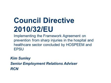 Council Directive 2010/32/EU Implementing the Framework Agreement on prevention from sharp injuries in the hospital and healthcare sector concluded by.