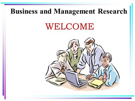 Business and Management Research WELCOME. Lecture 6.