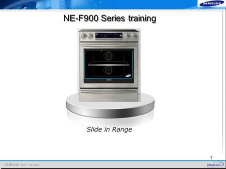 NE-F900 Series training Slide in Range 1. 2  Warranty & Specifications  Features & Precautions  Fast Track & Ordering Parts  Diagnostic Mode  Disassembly.
