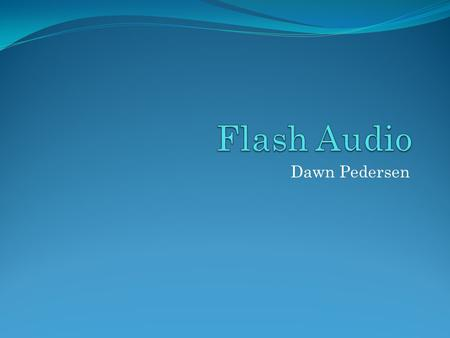 Dawn Pedersen. Flash Audio Formats Flash can handle many of the major audio formats, including these common ones: MP3 (Moving Pictures Expert Group Level-2.