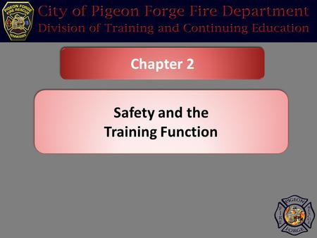 Chapter 2 Safety and the Training Function Safety and the Training Function.