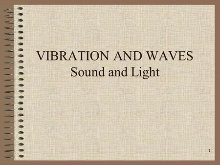 1 VIBRATION AND WAVES Sound and Light 2 3 Pendulum.