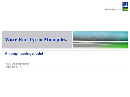 Wave Run-Up on Monopiles. An engineering model