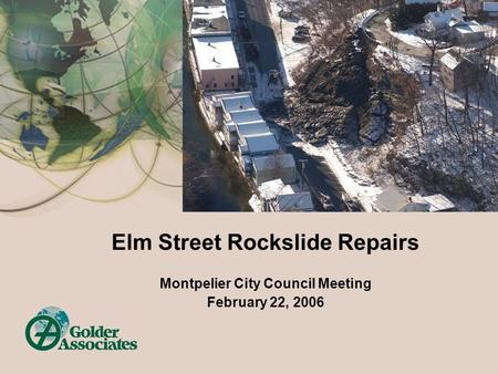 Elm Street Rockslide Repairs Montpelier City Council Meeting February 22, 2006.