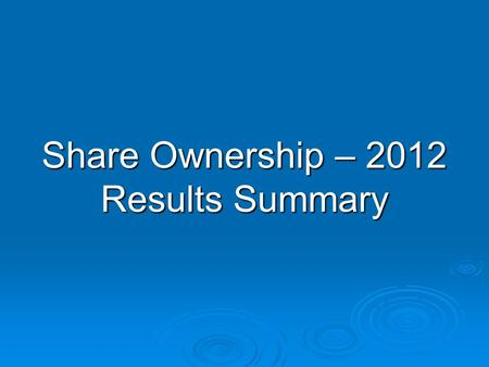 Share Ownership – 2012 Results Summary. UK companies on London Stock Exchange (£1756.3bn) ' Excluded (Not on CREST) (13% of LSE) CREST (87% of LSE) Remainder.