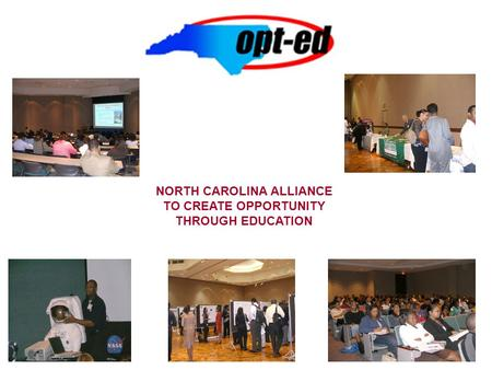 NORTH CAROLINA ALLIANCE TO CREATE OPPORTUNITY THROUGH EDUCATION.