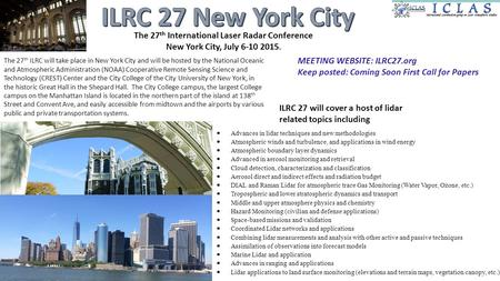The 27 th ILRC will take place in New York City and will be hosted by the National Oceanic and Atmospheric Administration (NOAA) Cooperative Remote Sensing.
