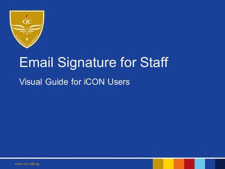 Email Signature for Staff Visual Guide for iCON Users.